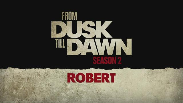 From Dusk Till Dawn: The Series - Robert (Featurette)